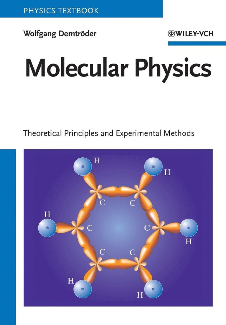 Molecular Physics: An Introduction to Theoretical Principles and Experiment 1