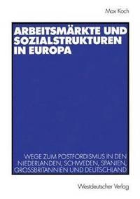 bokomslag Arbeitsmarkte und Sozialstrukturen in Europa