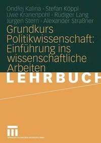 bokomslag Grundkurs Politikwissenschaft: Einfuhrung Ins Wissenschaftliche Arbeiten
