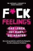 bokomslag Fuck Feelings - Das Leben ist hart, sei härter