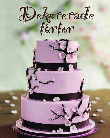 bokomslag Dekorerade tårtor : för alla tillfällen