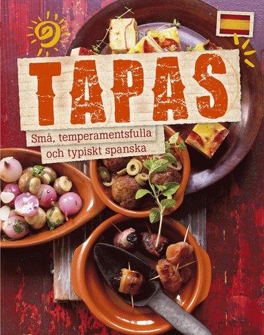 bokomslag Tapas : små, temperamentsfulla och typiskt spanska