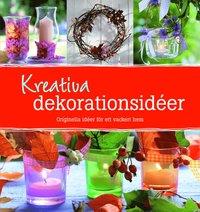bokomslag Kreativa dekorationsidéer : orginella idéer för ett vackert hem
