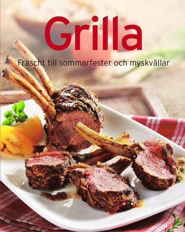 bokomslag Grilla : fräscht till sommarkvällar och myskvällar