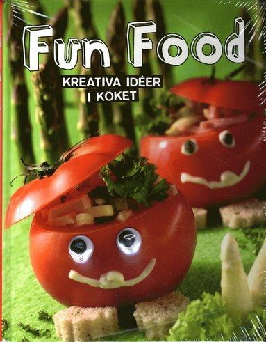 bokomslag Fun food : kreativa ideér i köket