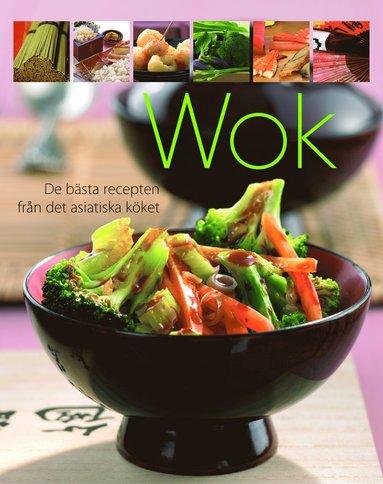bokomslag Wok : de bästa recepten från det asiatiska köket