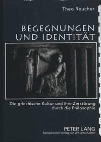 bokomslag Begegnungen Und Identitaet