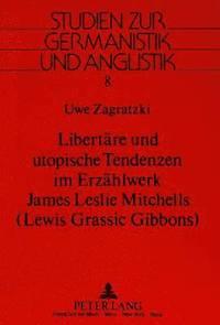 bokomslag Libertaere Und Utopische Tendenzen Im Erzaehlwerk James Leslie Mitchells. (Lewis Grassic Gibbons)