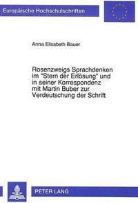 bokomslag Rosenzweigs Sprachdenken Im -Stern Der Erloesung- Und in Seiner Korrespondenz Mit Martin Buber Zur Verdeutschung Der Schrift