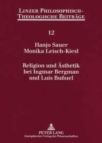 bokomslag Religion Und Aesthetik Bei Ingmar Bergman Und Luis Bunuel