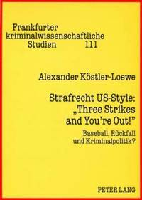 bokomslag Strafrecht Us-Style: 'three Strikes and You're Out!'
