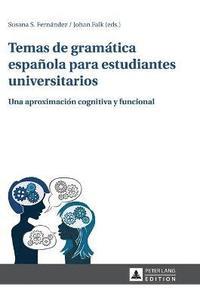 bokomslag Temas de Gramatica Espanola Para Estudiantes Universitarios