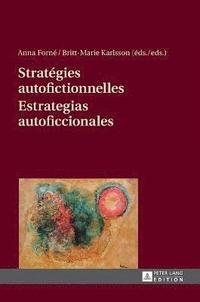 bokomslag Strat gies Autofictionnelles- Estrategias Autoficcionales