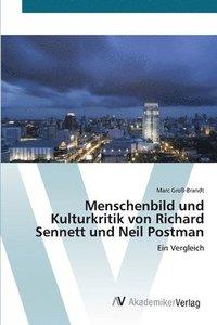 bokomslag Menschenbild und Kulturkritik von Richard Sennett und Neil Postman