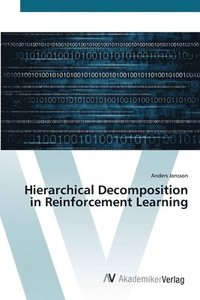 bokomslag Hierarchical Decomposition in Reinforcement Learning