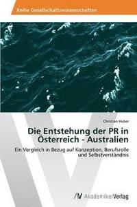 bokomslag Die Entstehung der PR in OEsterreich - Australien