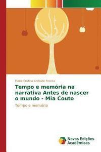 bokomslag Tempo E Memoria Na Narrativa Antes de Nascer O Mundo - MIA Couto