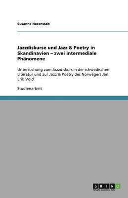bokomslag Jazzdiskurse Und Jazz &; Poetry in Skandinavien - Zwei Intermediale Phanomene