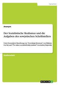 bokomslag Der Sozialistische Realismus und die Aufgaben des sowjetischen Schriftstellers