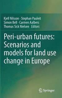 bokomslag Peri-urban futures: Scenarios and models for land use change in Europe