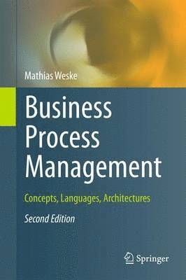 bokomslag Business Process Management: Concepts, Languages, Architectures