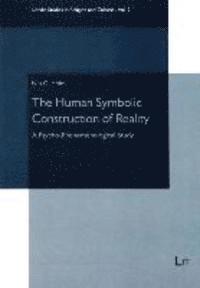 bokomslag The Human Symbolic Construction of Reality: 2