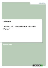 bokomslag L'incipit de l'oeuvre de Sofi Oksanen Purge