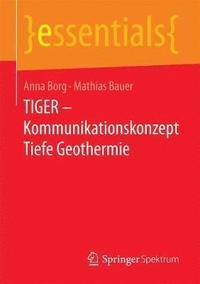 bokomslag Tiger - Kommunikationskonzept Tiefe Geothermie