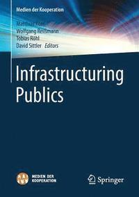bokomslag Infrastructuring Publics