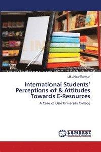 bokomslag International Students' Perceptions of &; Attitudes Towards E-Resources