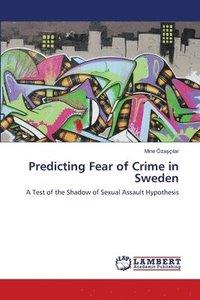 bokomslag Predicting Fear of Crime in Sweden