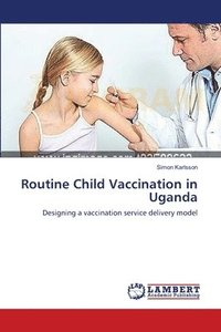 bokomslag Routine Child Vaccination in Uganda