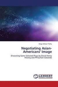 bokomslag Negotiating Asian-Americans' Image