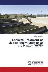 bokomslag Chemical Treatment of Sludge Return Streams at the Maxson Wwtp