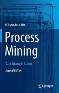 bokomslag Process Mining: Data Science in Action