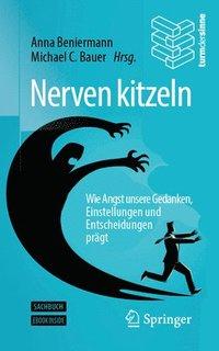 bokomslag Nerven Kitzeln: Wie Angst Unsere Gedanken, Einstellungen Und Entscheidungen Prägt