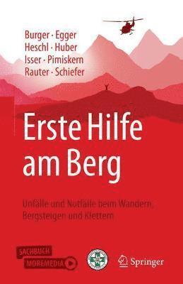 bokomslag Erste Hilfe Am Berg: Unfälle Und Notfälle Beim Wandern, Bergsteigen Und Klettern
