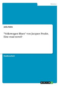 bokomslag 'Volkswagen Blues' Von Jacques Poulin. Eine Road Novel?