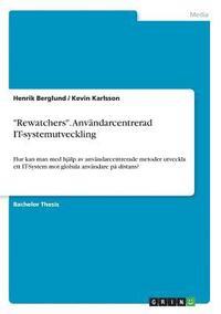 bokomslag Rewatchers. Anv ndarcentrerad It-Systemutveckling