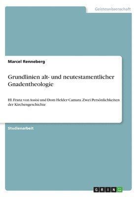 bokomslag Grundlinien Alt- Und Neutestamentlicher Gnadentheologie