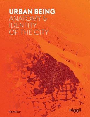 bokomslag Urban Being: Anatomy & Identity of the City