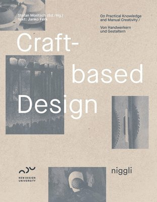 bokomslag Craft-based design - on practical knowledge and manual creativity