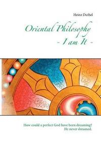 bokomslag Oriental Philosophy - I am It.