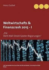 bokomslag Weltwirtschafts &; Finanzcrash 2015 -I
