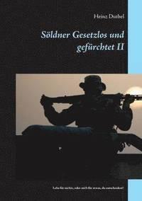 bokomslag Soeldner Gesetzlos und gefurchtet - II