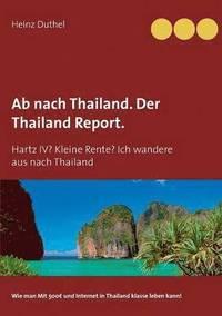 bokomslag Ab nach Thailand. Der Thailand Report.