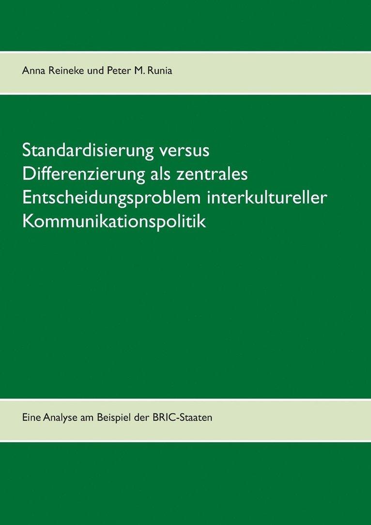 Standardisierung versus Differenzierung als zentrales Entscheidungsproblem interkultureller Kommunikationspolitik 1
