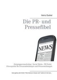 bokomslag Die PR- und Pressefibel