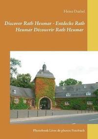 bokomslag Discover Rath Heumar - Entdecke Rath Heumar Decouvrir Rath Heumar
