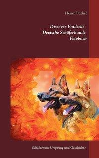bokomslag Discover Entdecke Deutsche Schaferhunde Fotobuch